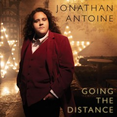 Going the Distance /  Jonathan Antoine.