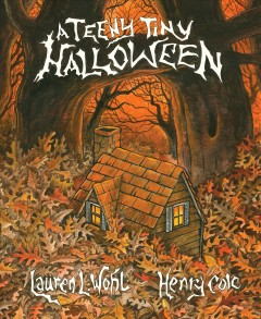 A teeny tiny Halloween /  by Lauren L. Wohl ; illustrated by Henry Cole ; read by Elisabeth Rodgers.