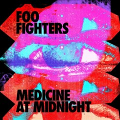 Medicine at midnight /  Foo Fighters. - Foo Fighters.