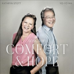 Songs of comfort & hope /  Kathryn Stott & Yo-Yo Ma.