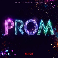 The prom : music from the Netflix film [soundtrack] / music by Matthew Sklar.