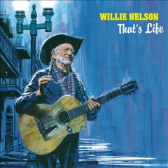 That's life /  Willie Nelson.