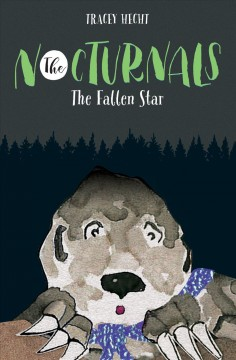 Nocturnals : The fallen star / Tracey Hecht. - Tracey Hecht.