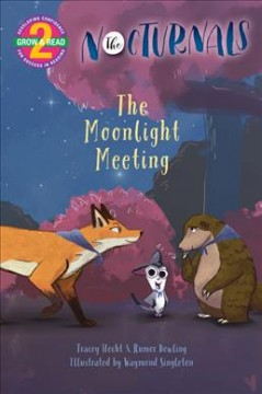 The moonlight meeting /  by Tracey Hecht & Rumur Dowling ; illustrations by Waymond Singleton. - by Tracey Hecht & Rumur Dowling ; illustrations by Waymond Singleton.