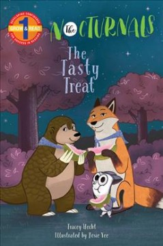 The tasty treat /  by Tracey Hecht ; illustrations by Josie Yee. - by Tracey Hecht ; illustrations by Josie Yee.