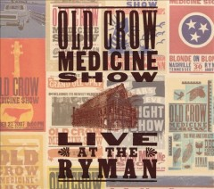 Live at the Ryman /  Old Crow Medicine Show. - Old Crow Medicine Show.