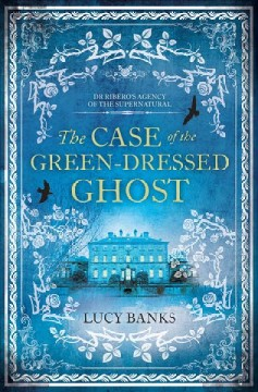 The Case of the green-dressed ghost /  Lucy Banks. - Lucy Banks.