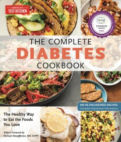 The complete diabetes cookbook : the healthy way to eat the foods you love / America'sTest Kitchen ; with a foreword by Dariush Mozaffaria, MD, Dr. Ph. - America'sTest Kitchen ; with a foreword by Dariush Mozaffaria, MD, Dr. Ph.