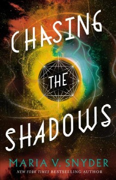 Chasing the shadows /  Maria V Snyder.