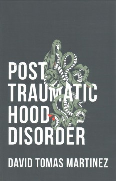 Post traumatic hood disorder : poems / by David Tomas Martinez.