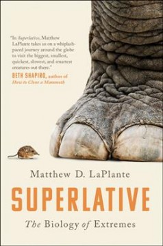 Superlative : the biology of extremes / Matthew D. LaPlante. - Matthew D. LaPlante.