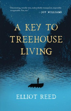 A key to treehouse living /  Elliot Reed.