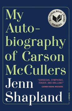 My autobiography of Carson McCullers /  Jenn Shapland.