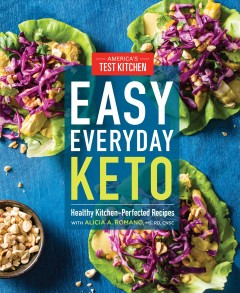Easy everyday keto : healthy kitchen-perfected recipes / America's Test Kitchen. - America's Test Kitchen.