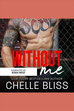 Without me /  Chelle Bliss.