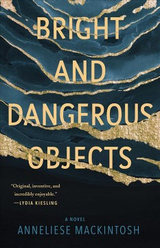Bright and dangerous objects /  Anneliese Mackintosh. - Anneliese Mackintosh.