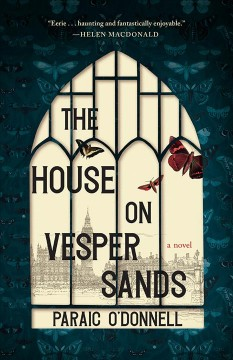 The house on Vesper Sands : a novel / Paraic O'Donnell.