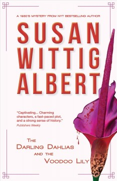 The Darling Dahlias and the voodoo lily /  Susan Wittig Albert. - Susan Wittig Albert.