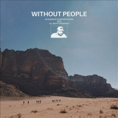 Without people /  Donovan Woods. - Donovan Woods.