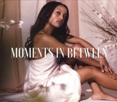 Moments in between /  Ruth B. - Ruth B.