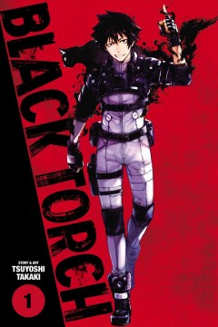 Black torch Volume 1 /  story and art by Tsuyoshi Takak ; translation, Toshikazu Aizawa and Colin Leigh ; touch-up art and lettering, Annaliese Christman. - story and art by Tsuyoshi Takak ; translation, Toshikazu Aizawa and Colin Leigh ; touch-up art and lettering, Annaliese Christman.