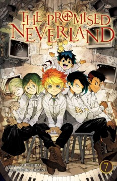 The promised Neverland Volume 7, Decision. /  story by Kaiu Shirai ; art by Posuka Demizu. - story by Kaiu Shirai ; art by Posuka Demizu.