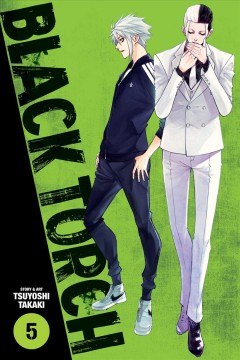 Black torch Volume 5 /  story and art by Tsuyoshi Takaki ; translation, Adrienne Beck ; touch-up art & lettering, Annaliese Christman. - story and art by Tsuyoshi Takaki ; translation, Adrienne Beck ; touch-up art & lettering, Annaliese Christman.