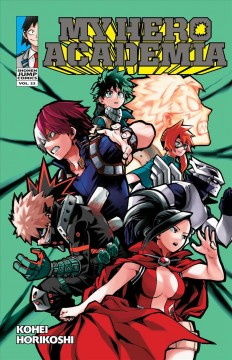 My hero academia Volume 22, That which is inherited /  story & art Kohei Horikoshi ; translation & English adaptation Caleb Cook ; touch-up art & lettering John Hunt. - story & art Kohei Horikoshi ; translation & English adaptation Caleb Cook ; touch-up art & lettering John Hunt.