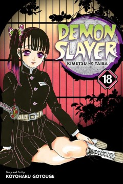 Demon slayer : kimetsu no yaiba Volume 18, Assaulted by memories / story and art by Koyoharu Gotouge ; translation, John Werry ; English adaptation, Stan! ; touch-up art & lettering, John Hunt. - story and art by Koyoharu Gotouge ; translation, John Werry ; English adaptation, Stan! ; touch-up art & lettering, John Hunt.