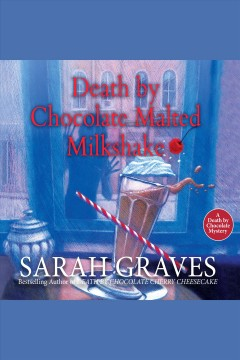 Death by chocolate malted milkshake /  Sarah Graves.