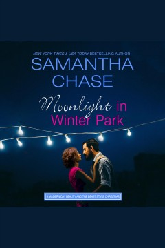 Moonlight in Winter Park /  Samantha Chase. - Samantha Chase.