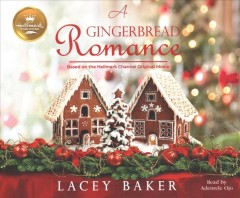 A gingerbread romance /  Lacey Baker. - Lacey Baker.