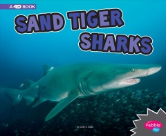 Sand tiger sharks : a 4D book / by Jody S. Rake. - by Jody S. Rake.