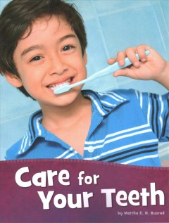 Care for your teeth /  by Martha E. H. Rustad.