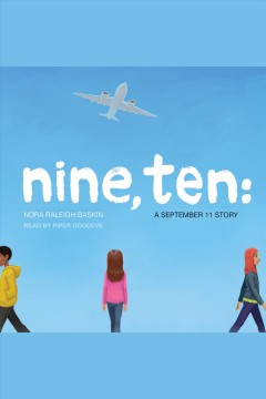 Nine, ten : a September 11 story / Nora Raleigh Baskin. - Nora Raleigh Baskin.