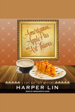 Americanos, apple pies, and art thieves /  Harper Lin. - Harper Lin.