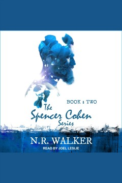 The Spencer Cohen series.  N.R. Walker.
