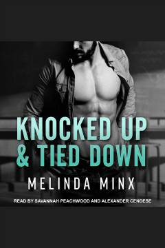 Knocked up and tied down /  Melinda Minx.