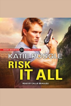 Risk it all /  Katie Ruggle.