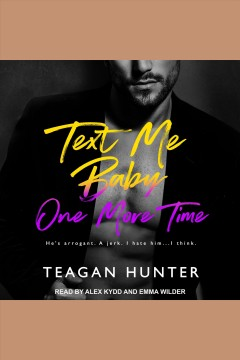 Text me baby one more time /  Teagan Hunter.