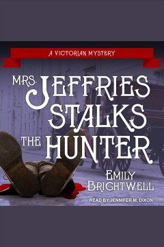 Mrs. Jeffries stalks the hunter /  Emily Brightwell. - Emily Brightwell.