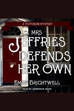 Mrs. Jeffries defends her own /  Emily Brightwell. - Emily Brightwell.