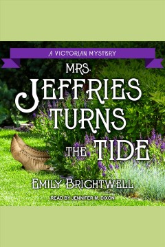 Mrs. Jeffries turns the tide /  Emily Brightwell. - Emily Brightwell.