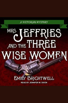 Mrs. Jeffries and the three wise women /  Emily Brightwell.