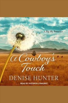 A cowboy's touch /  Denise Hunter. - Denise Hunter.