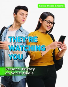 They're watching you : personal privacy on social media / Alexis Burling.