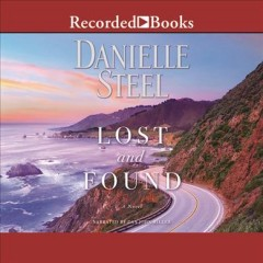 Lost and found : a novel / Danielle Steel. - Danielle Steel.