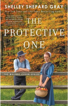 The protective one /  Shelley Shepard Gray. - Shelley Shepard Gray.