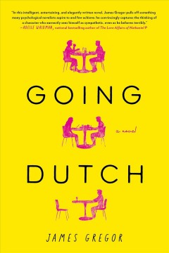 Going Dutch : a novel / by James Gregor. - by James Gregor.