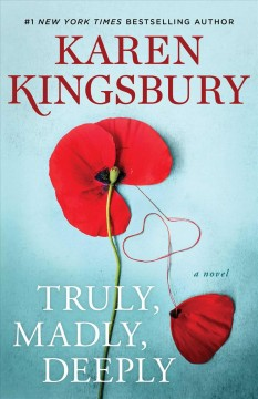 Truly, madly, deeply : a novel / Karen Kingsbury.